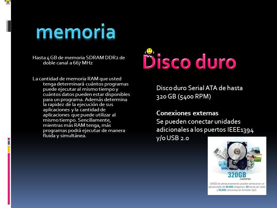 memoria Disco duro Disco duro Serial ATA de hasta 320 GB (5400 RPM)