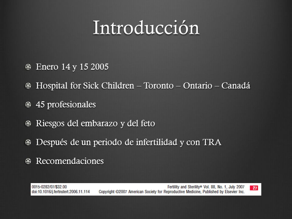 Introducción Enero 14 y 15 2005. Hospital for Sick Children – Toronto – Ontario – Canadá. 45 profesionales.
