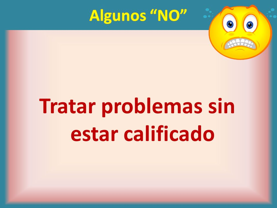 Tratar problemas sin estar calificado