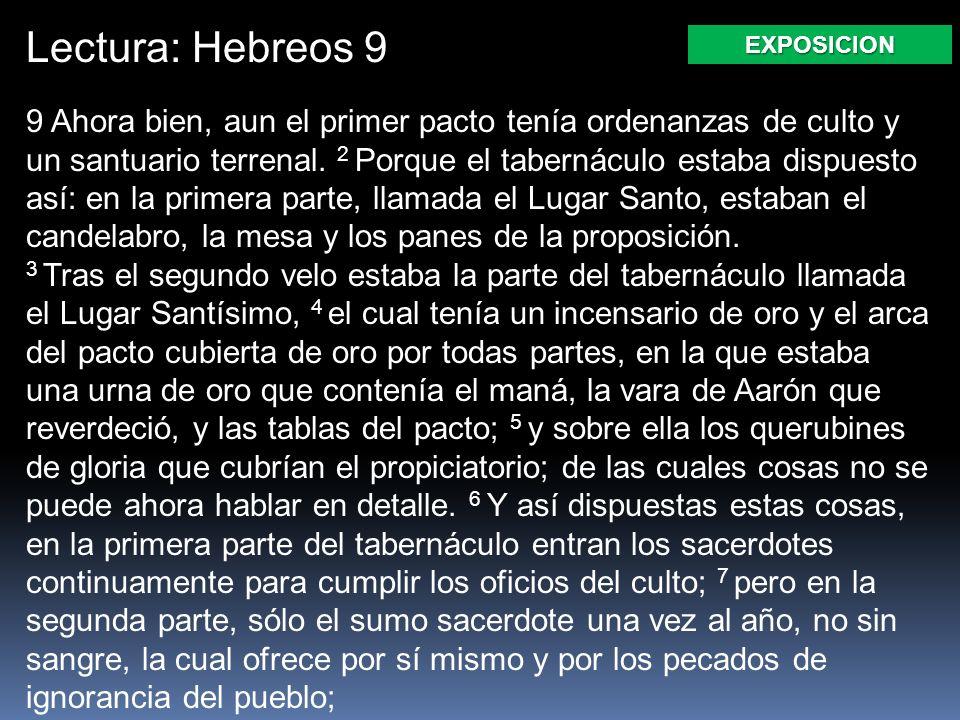 Lectura: Hebreos 9 EXPOSICION.