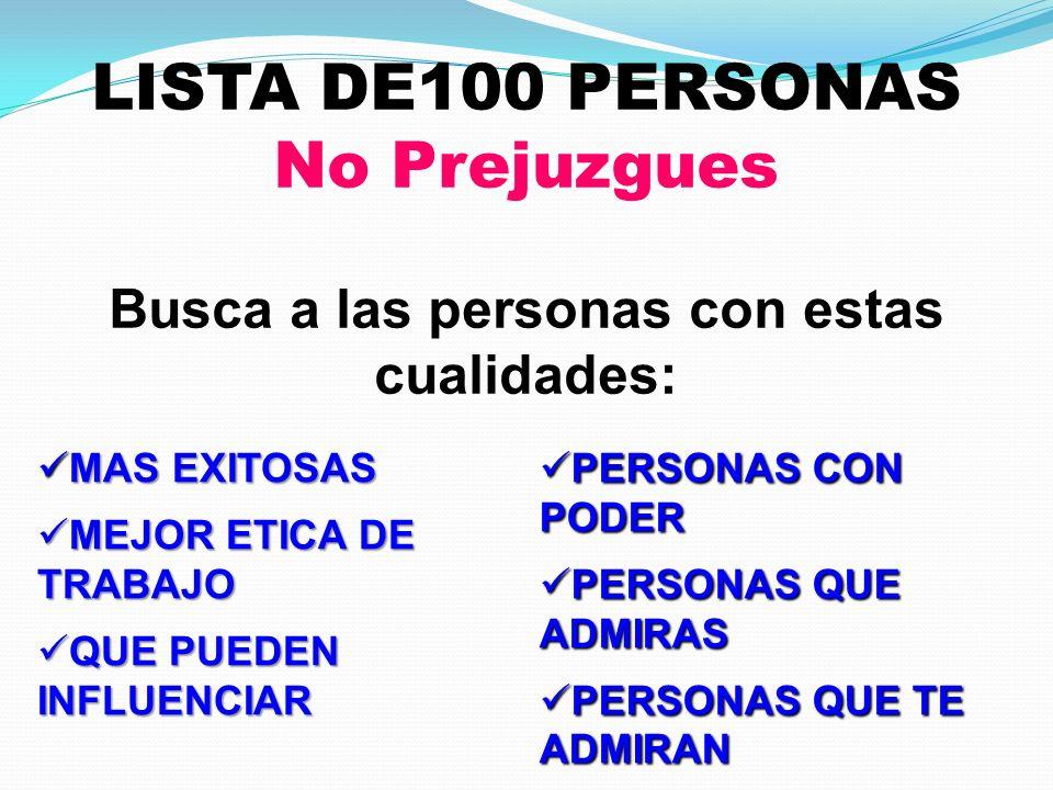 LISTA DE100 PERSONAS No Prejuzgues Busca a las personas con estas cualidades: