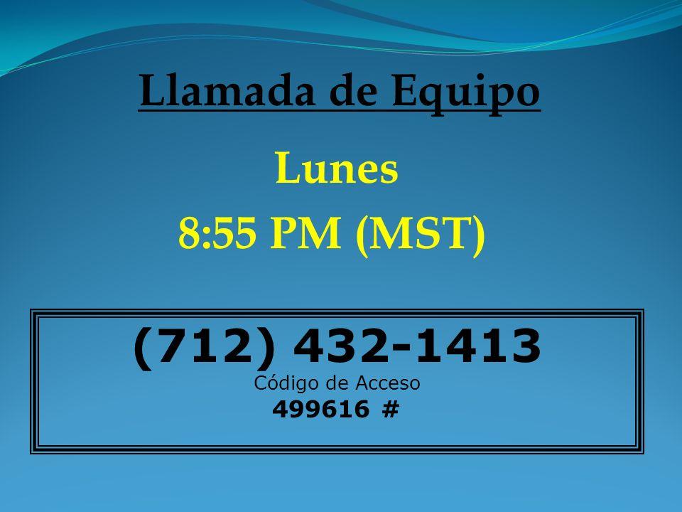 8:55 PM (MST) (712) 432-1413 Código de Acceso 499616 #