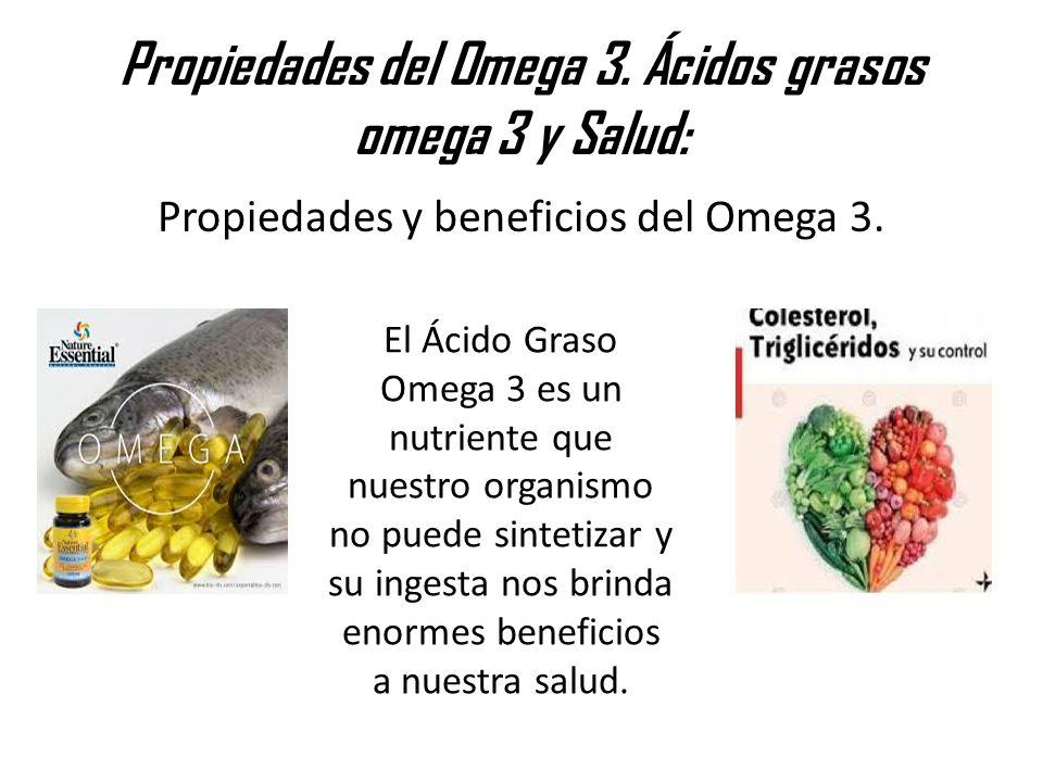 Propiedades del Omega 3. Ácidos grasos omega 3 y Salud: