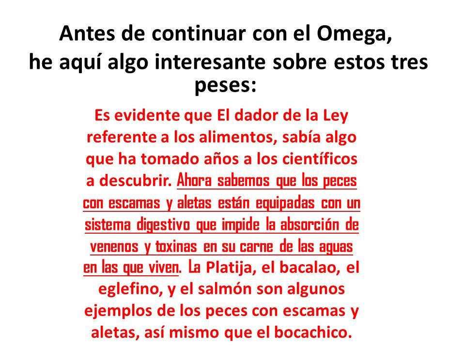 Antes de continuar con el Omega, he aquí algo interesante sobre estos tres peses: