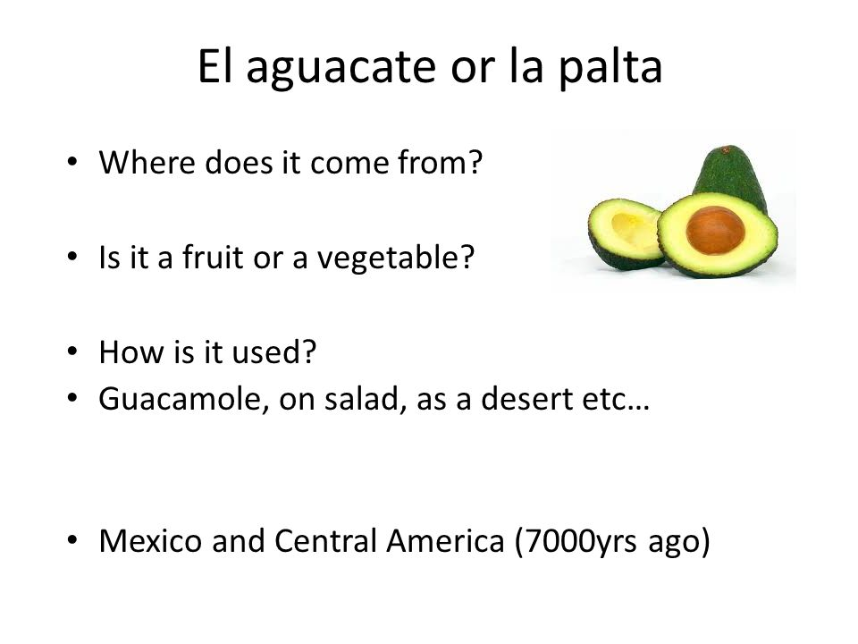 El aguacate or la palta Where does it come from
