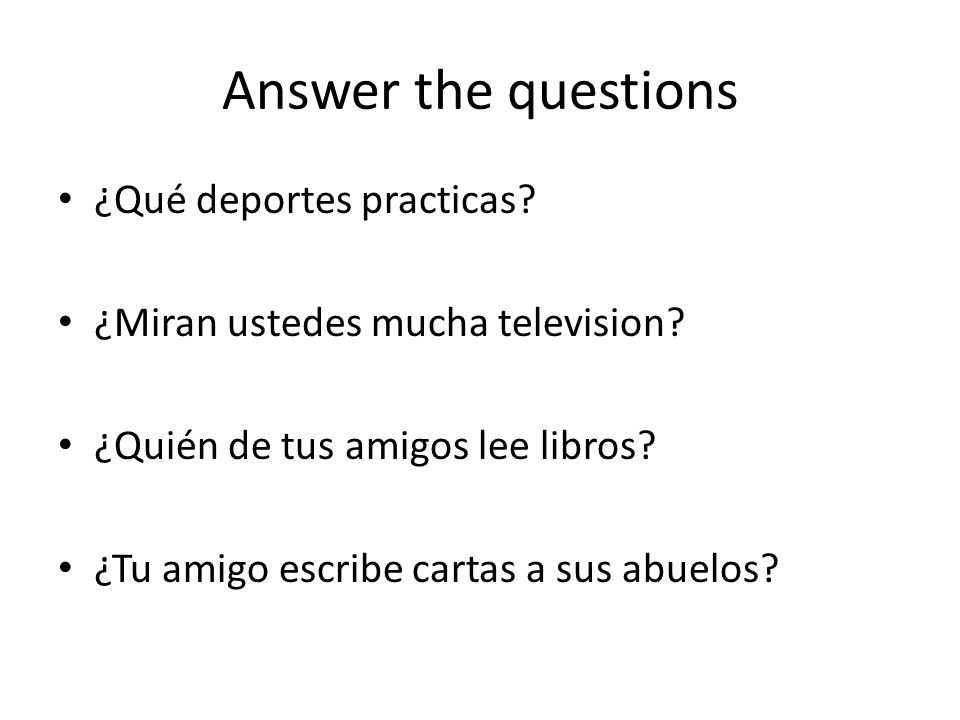 Answer the questions ¿Qué deportes practicas