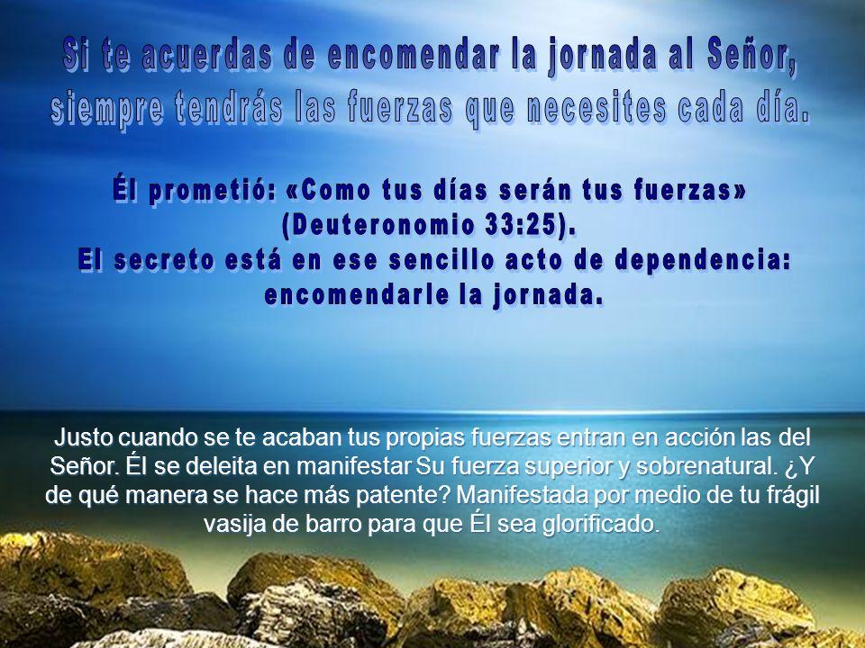 Si te acuerdas de encomendar la jornada al Señor,