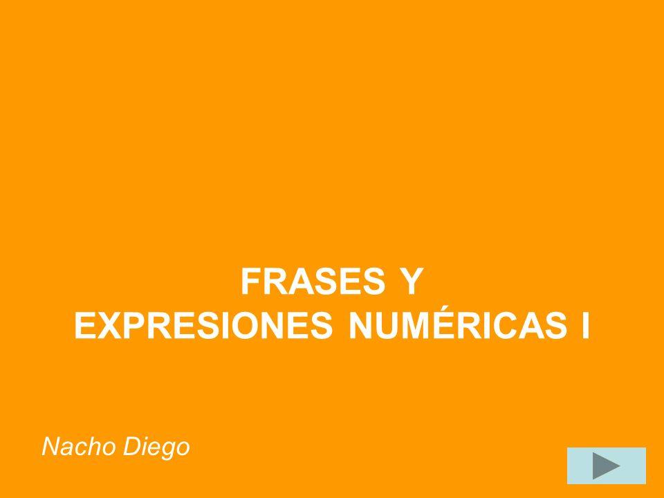 FRASES Y EXPRESIONES NUMÉRICAS I