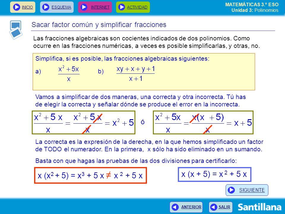 x (x2 + 5) = x3 + 5 x ≠ x 2 + 5 x x (x + 5) = x 2 + 5 x