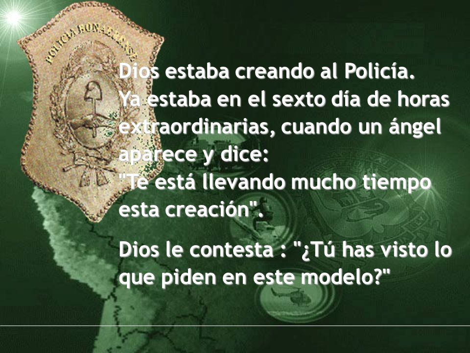 Dios estaba creando al Policía