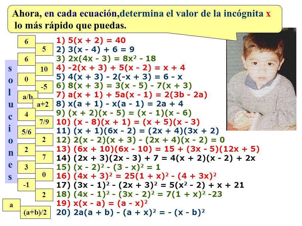 Ahora, en cada ecuación,determina el valor de la incógnita x