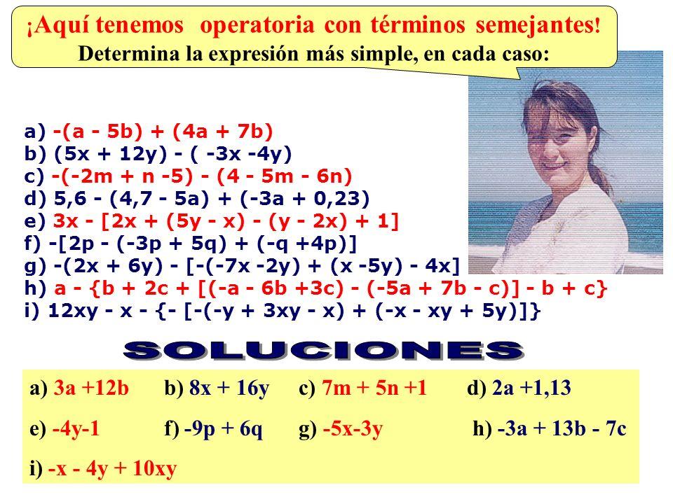 SOLUCIONES ¡Aquí tenemos operatoria con términos semejantes!