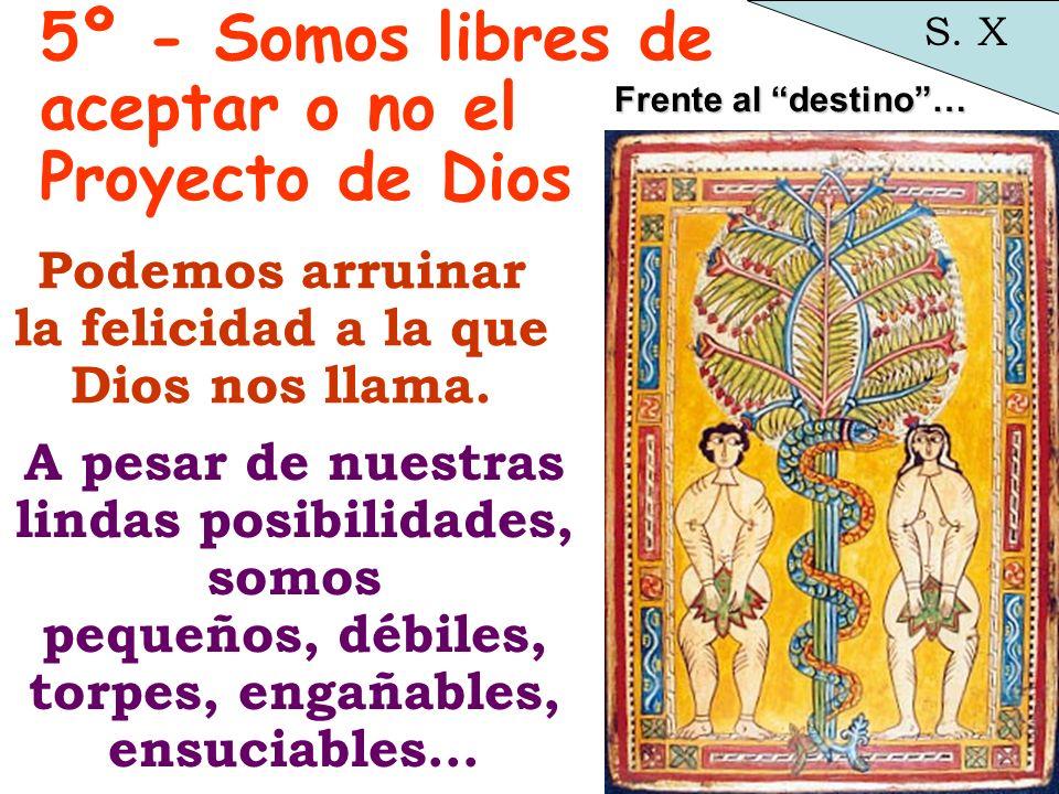 5º - Somos libres de aceptar o no el Proyecto de Dios