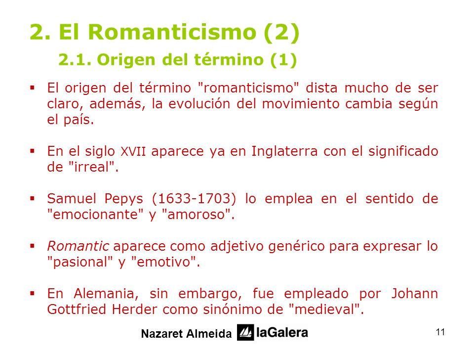 2. El Romanticismo (2) 2.1. Origen del término (1)
