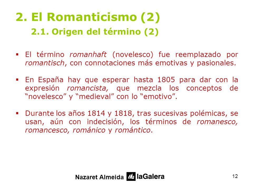 2. El Romanticismo (2) 2.1. Origen del término (2)