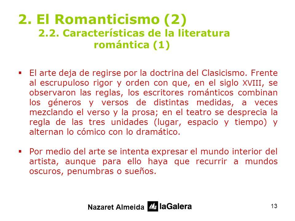 2. El Romanticismo (2) 2. 2. Características de la literatura