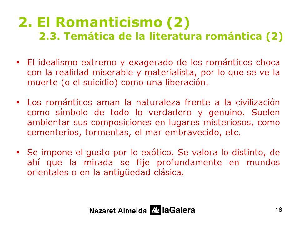 2. El Romanticismo (2) 2.3. Temática de la literatura romántica (2)