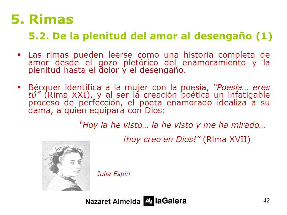5. Rimas 5.2. De la plenitud del amor al desengaño (1)