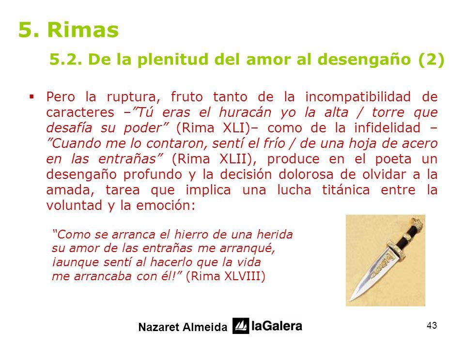 5. Rimas 5.2. De la plenitud del amor al desengaño (2)
