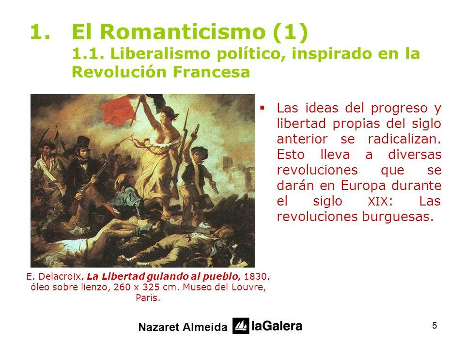 El Romanticismo (1) 1.1. Liberalismo político, inspirado en la Revolución Francesa