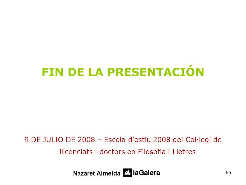 FIN DE LA PRESENTACIÓN 9 DE JULIO DE 2008 – Escola d'estiu 2008 del Col·legi de llicenciats i doctors en Filosofia i Lletres.