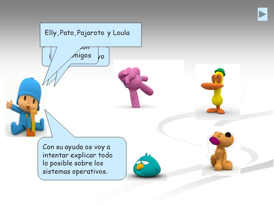 Elly, Pato, Pajaroto. y Loula. Estos son mis amigos. ¡Hola! Soy Pocoyo.
