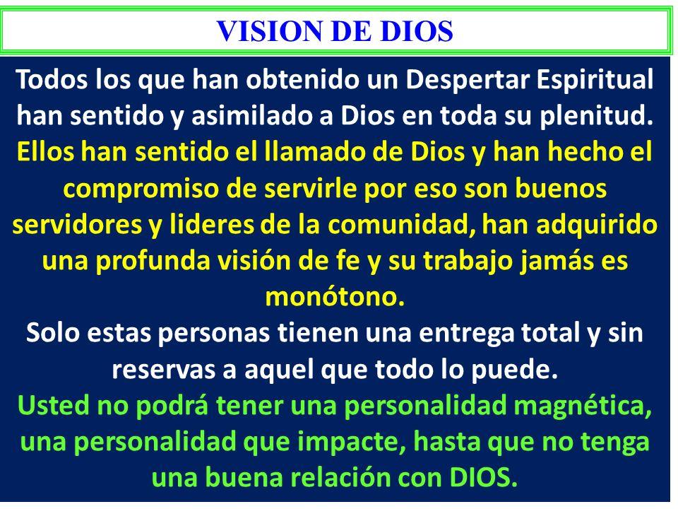 VISION DE DIOS Todos los que han obtenido un Despertar Espiritual han sentido y asimilado a Dios en toda su plenitud.