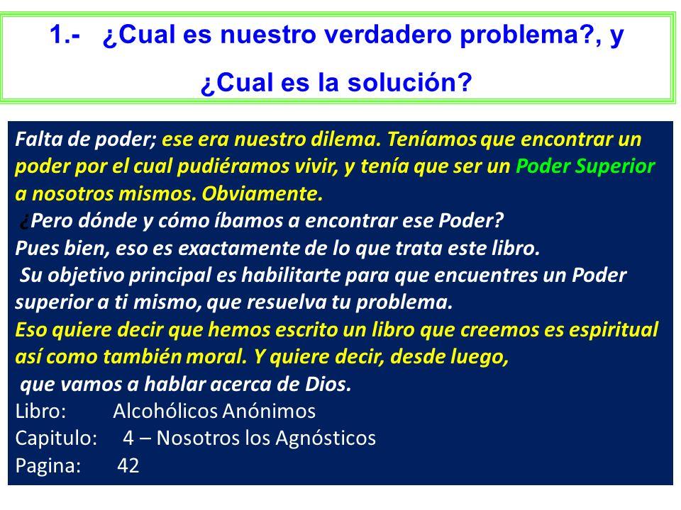 1.- ¿Cual es nuestro verdadero problema , y