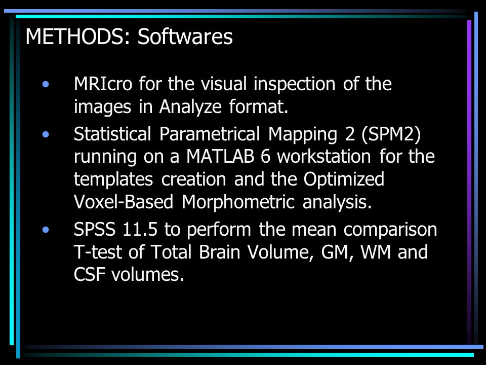 METHODS: Softwares MRIcro for the visual inspection of the images in Analyze format.