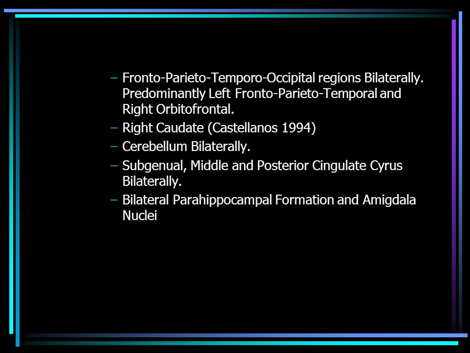 Fronto-Parieto-Temporo-Occipital regions Bilaterally