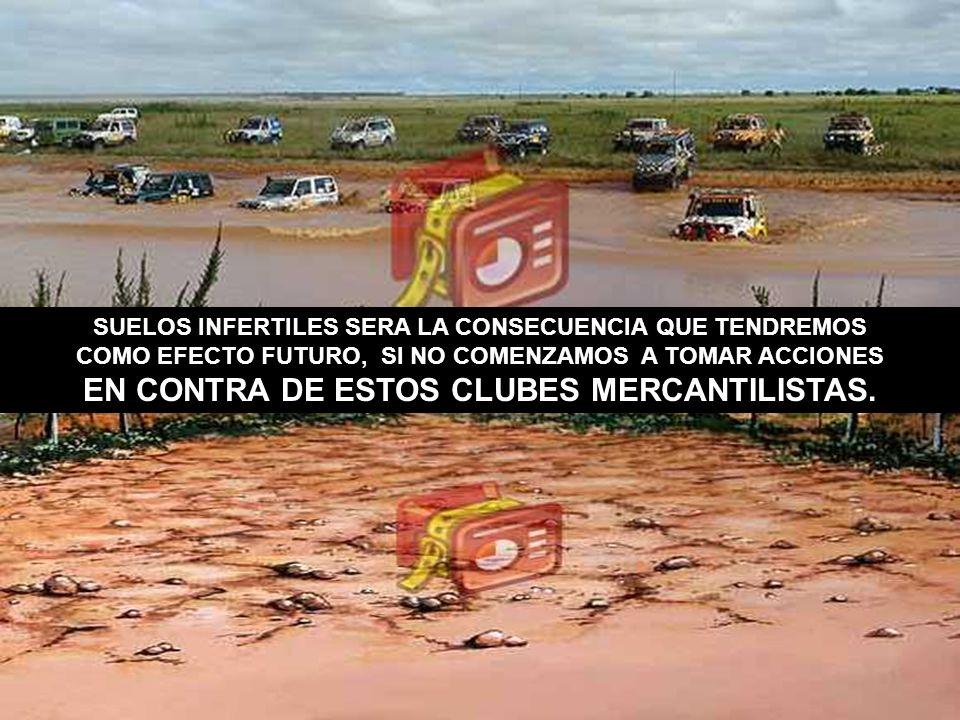 EN CONTRA DE ESTOS CLUBES MERCANTILISTAS.