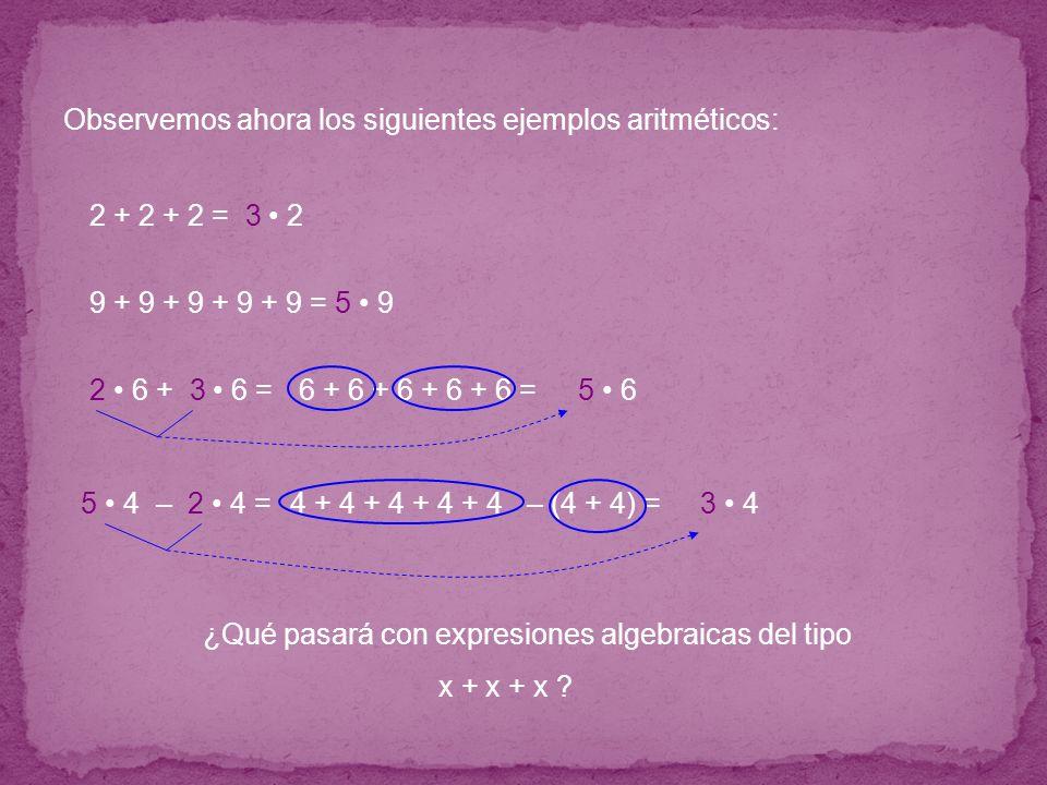 Observemos ahora los siguientes ejemplos aritméticos: