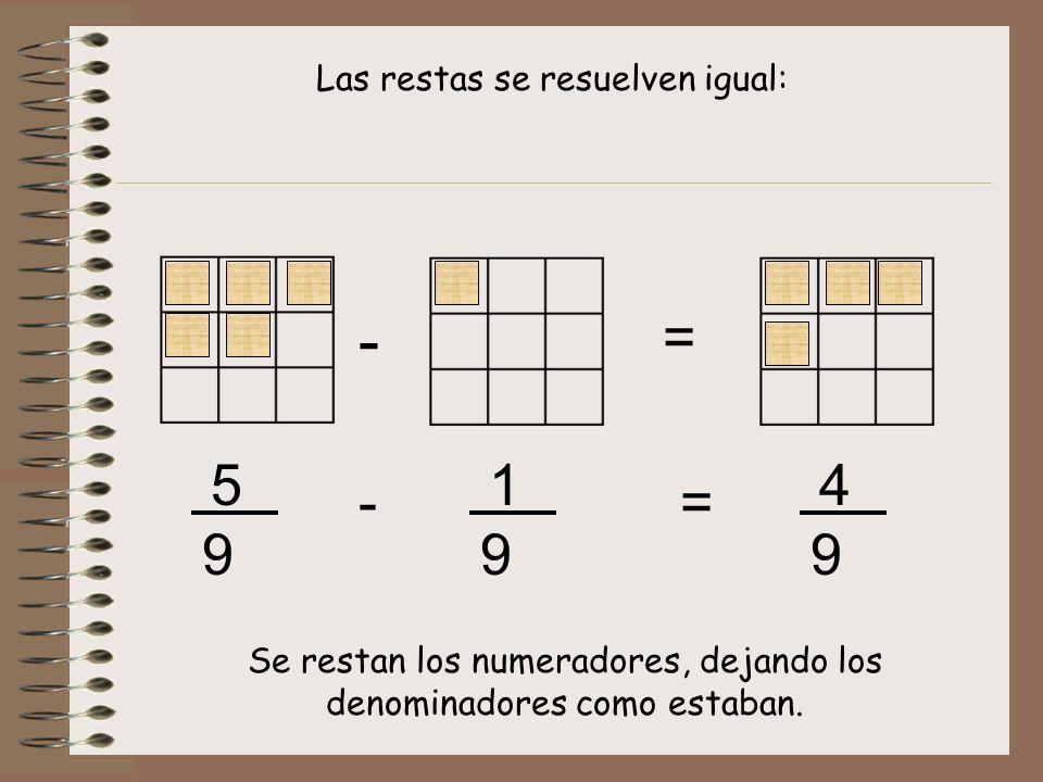 - = 5 1 4 - = 9 9 9 Las restas se resuelven igual:
