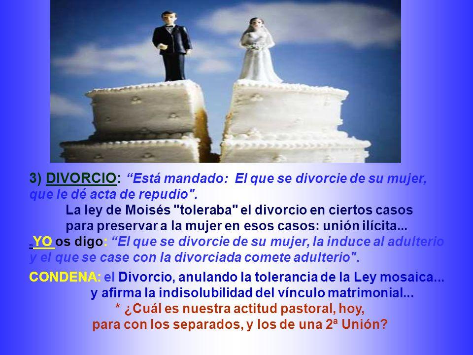 3) DIVORCIO: Está mandado: El que se divorcie de su mujer, que le dé acta de repudio .