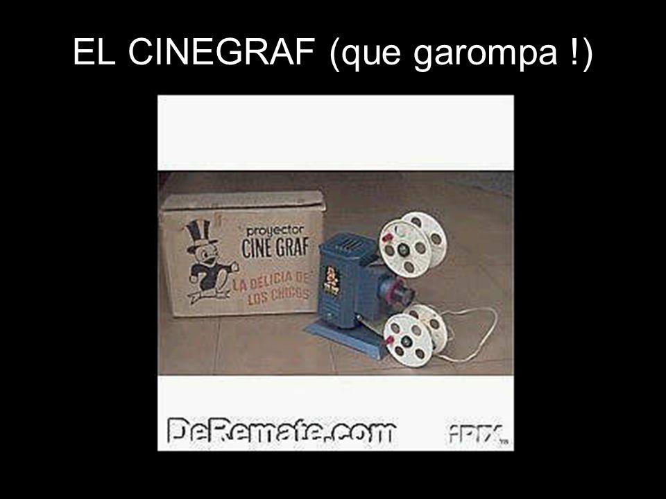 EL CINEGRAF (que garompa !)