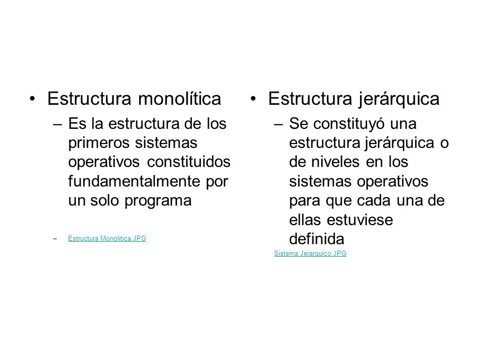 Estructura monolítica Estructura jerárquica