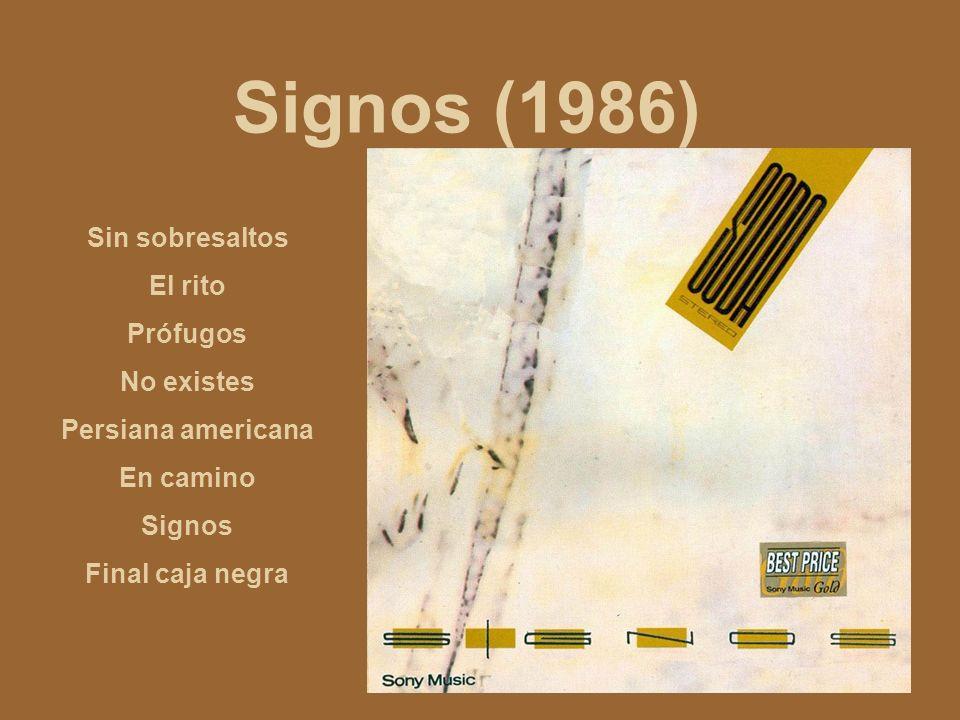 Signos (1986) Sin sobresaltos El rito Prófugos No existes