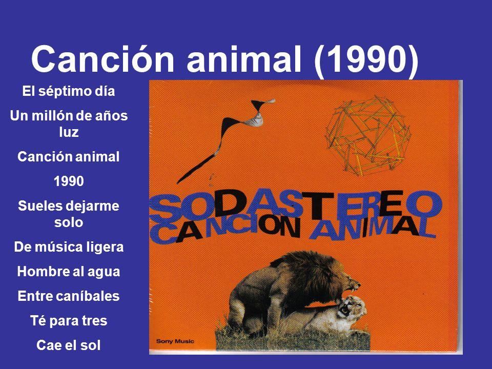 Canción animal (1990) El séptimo día Un millón de años luz