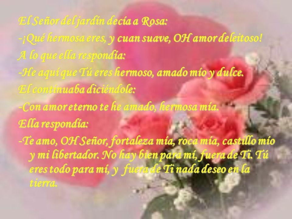 El Señor del jardín decía a Rosa: