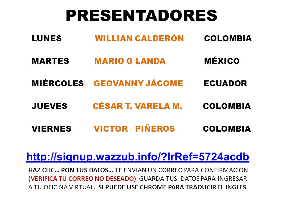 PRESENTADORES http://signup.wazzub.info/ lrRef=5724acdb