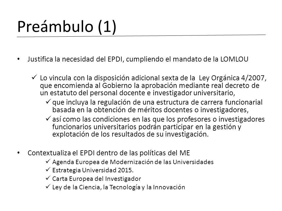 Preámbulo (1) Justifica la necesidad del EPDI, cumpliendo el mandato de la LOMLOU.