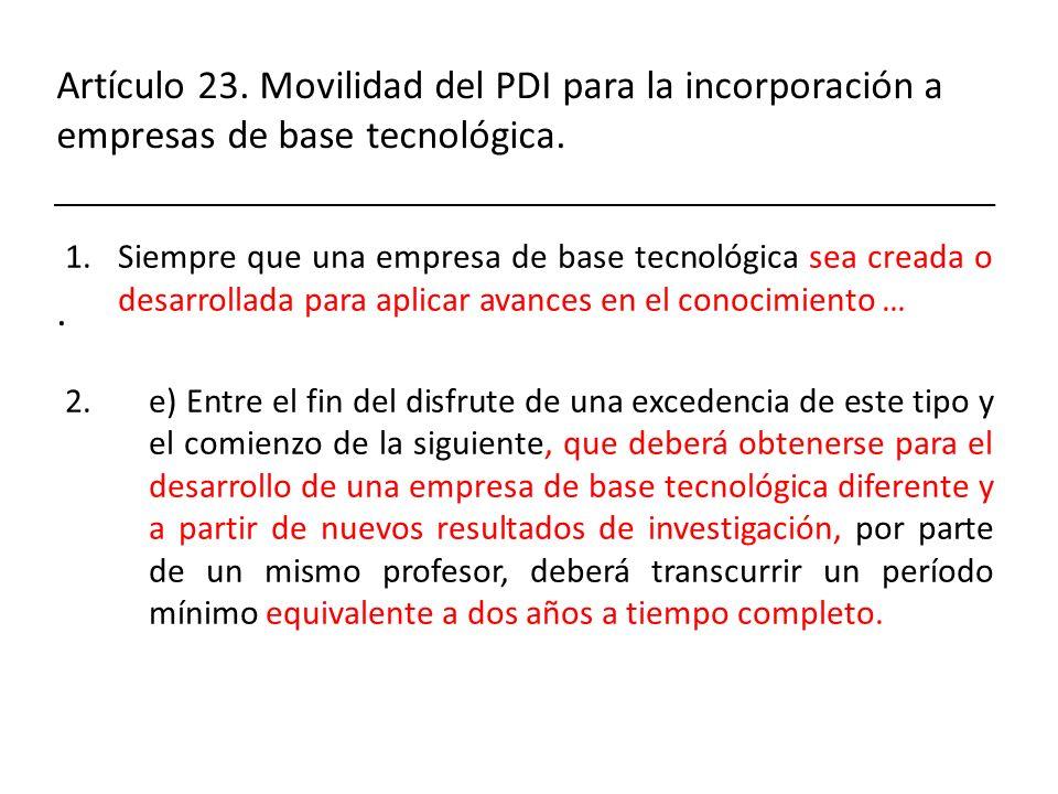 Artículo 23. Movilidad del PDI para la incorporación a empresas de base tecnológica. .