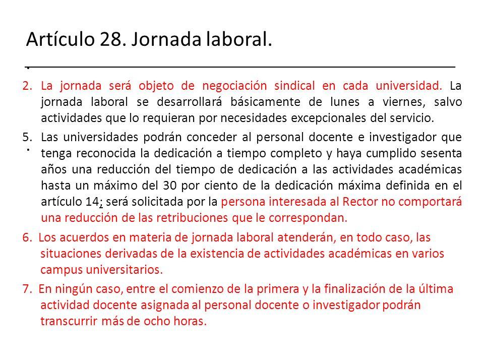Artículo 28. Jornada laboral. . .