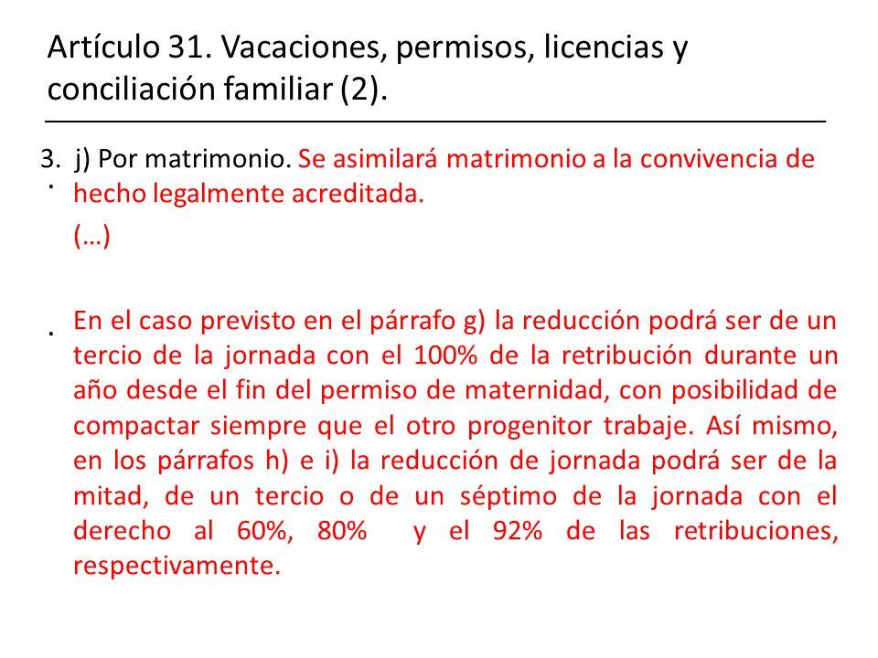 Artículo 31. Vacaciones, permisos, licencias y conciliación familiar (2). . .