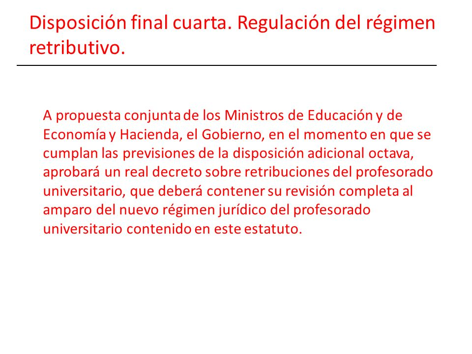 Disposición final cuarta. Regulación del régimen retributivo.