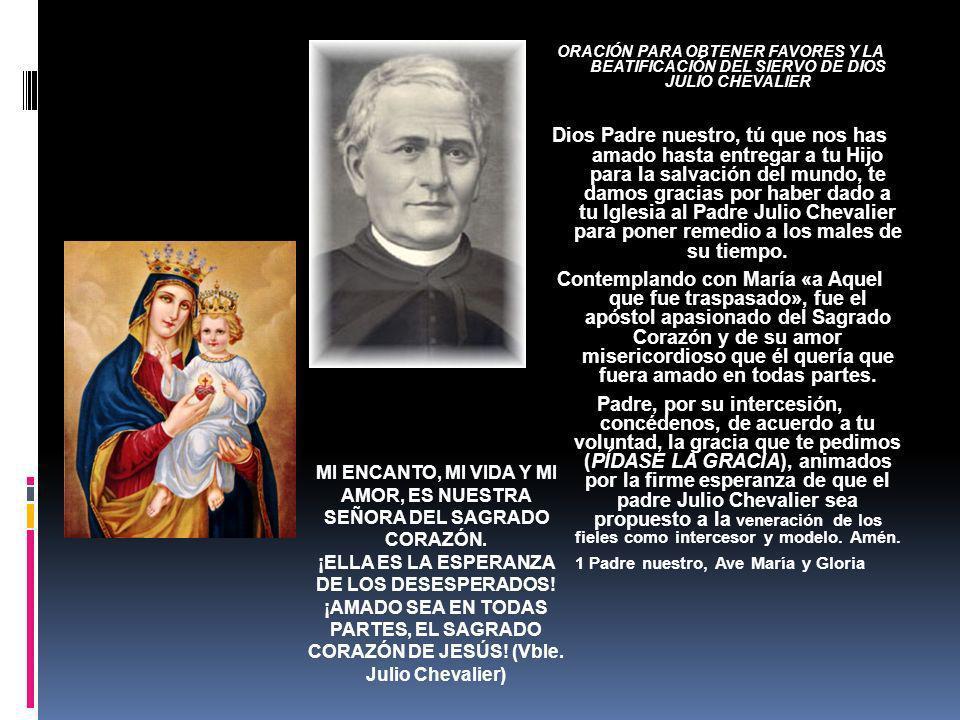 ORACIÓN PARA OBTENER FAVORES Y LA BEATIFICACIÓN DEL SIERVO DE DIOS JULIO CHEVALIER
