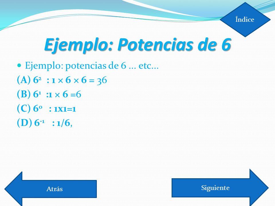 Ejemplo: Potencias de 6 Ejemplo: potencias de 6 ... etc...