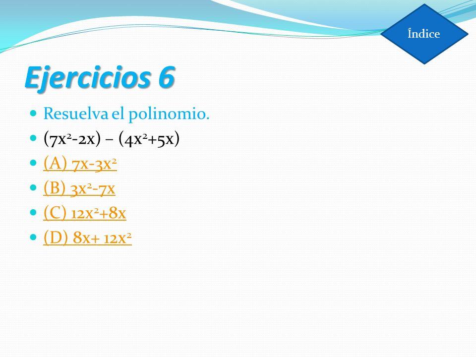 Ejercicios 6 Resuelva el polinomio. (7x2-2x) – (4x2+5x) (A) 7x-3x2