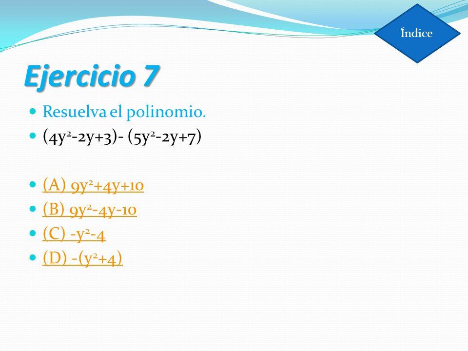 Ejercicio 7 Resuelva el polinomio. (4y2-2y+3)- (5y2-2y+7)