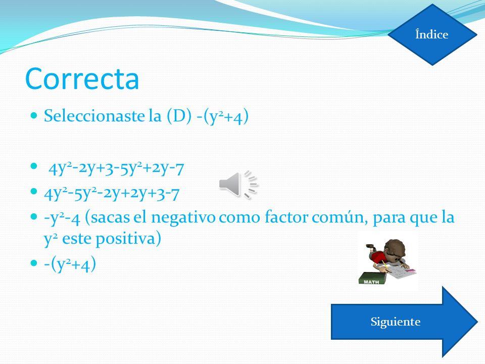 Correcta Seleccionaste la (D) -(y2+4) 4y2-2y+3-5y2+2y-7